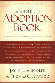 The Whole Life Adoption Book, Revised and Updated   -     By: Jayne E. Schooler, Thomas Atwood
