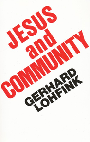 Jesus and Community.    -     By: Gerhard Lohfink