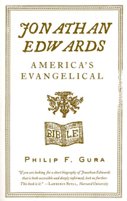 Jonathan Edwards: America's Evangelical   -     By: Philip F. Gura
