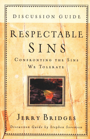 Respectable Sins, Discussion Guide    -     By: Jerry Bridges