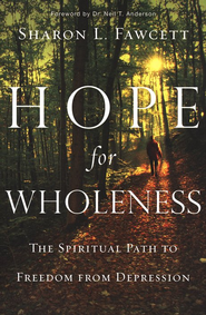 Hope for Wholeness: The Spiritual Path to Freedom from Depression  -     By: Sharon Fawcett