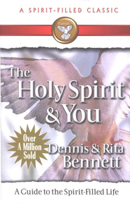 The Holy Spirit and You                                                                               -     By: Dennis J. Bennett, Rita Bennett