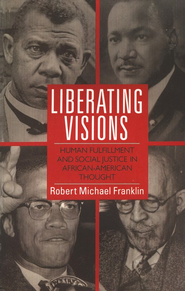 Liberating Visions        -     By: Robert Franklin