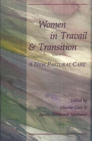 Women in Travail and Transition.    -     Edited By: Maxine Glaz, Jeanne Stevenson-Moessner