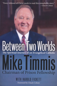 Between Two Worlds    -     By: Mike Timmis, Harold Fickett
