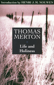 Life and Holiness   -     By: Thomas Merton