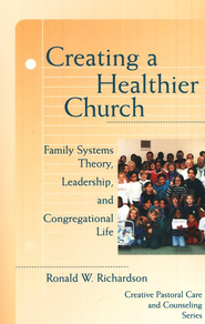 Creating a Healthier Church   -     By: Ronald W. Richardson