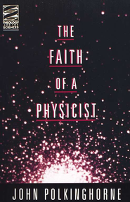 Faith of a Physicist- The   -              By: John Polkinghorne