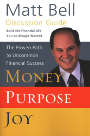 Money, Purpose, Joy: Discussion Guide  -     By: Matt Bell
