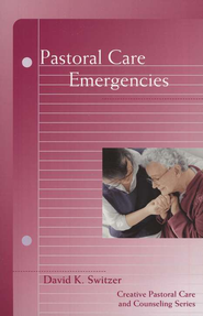 Pastoral Care Emergencies   -     By: David Switzer