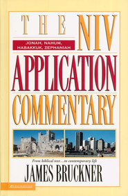 Jonah, Nahum, Habakkuk, Zephaniah: NIV Application Commentary [NIVAC]  -     By: James Bruckner