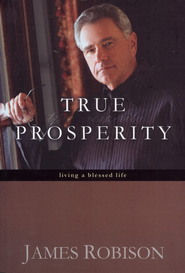 True Prosperity  -              By: James Robison