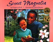 Sweet Magnolia   -     By: Virginia Kroll     Illustrated By: Laura Jacques