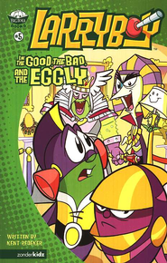The Good, the Bad and the Eggly, Larryboy Books #5   -     By: Kent Redeker
