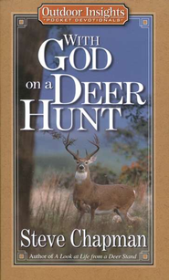 With God on a Deer Hunt: Pocket Devotionals   -     By: Steve Chapman