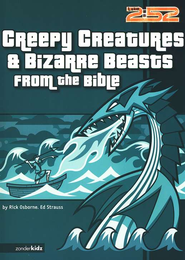 Creepy Creatures & Bizarre Beasts from the Bible   -              By: Rick Osborne, Ed Strauss