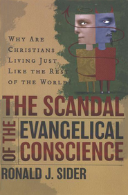 The Scandal of the Evangelical Conscience  -     By: Ronald J. Sider