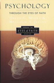 Psychology: Through the Eyes of Faith     -     By: David Myers