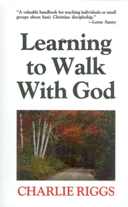 Learning to Walk with God   -     By: Charlie Riggs