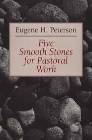 Five Smooth Stones for Pastoral Work   -     By: Eugene H. Peterson