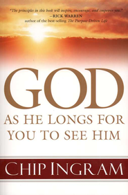 God: As He Longs for You to See Him   -              By: Chip Ingram