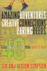 Amazing Adventures, Creative Connections, and Daring Deeds  -     By: Tim Simpson, Alison Simpson