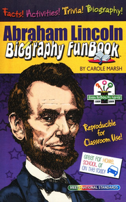 Abraham Lincoln Biography FunBook  -     Edited By: Sherry Moss     By: Carole Marsh