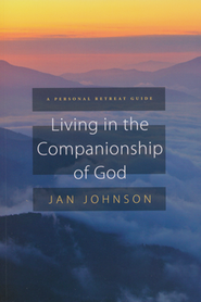 Living in the Companionship of God: A Personal Retreat Guide  -              By: Jan Johnson