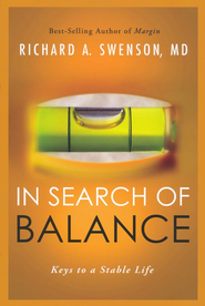 In Search of Balance  -     By: Richard A. Swenson M.D.