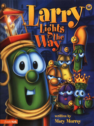 Larry Lights the Way, A VeggieTales Picture Book   -     By: Mary Murray