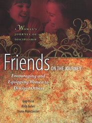 Friends on the Journey: Encouraging and Equipping Women to Disciple Others  -     By: Gigi Busa, Ruth Fobes, Diane Manchester