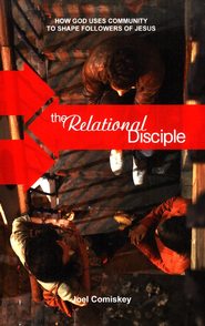 The Relational Disciple: How God Uses Community to Shape Followers of Jesus  -     By: Joel Comiskey