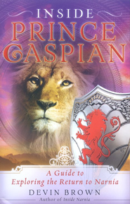 Inside Prince Caspian  -              By: Devin Brown