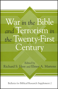 War in the Bible and Terrorism in the Twenty-First Century  -     Edited By: Richard S. Hess, Elmer A. Martens     By: Richard S. Hess(Eds.) & Elmer A. Martens(Eds.)