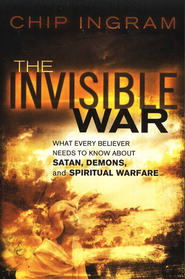 The Invisible War  -     By: Chip Ingram