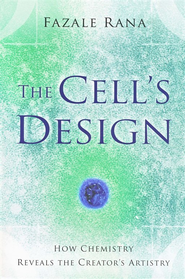 The Cell's Design: How Chemistry Reveals the Creator's Artistry  -     By: Fazale Rana