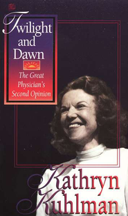 Twilight and Dawn   -     By: Kathryn Kuhlman