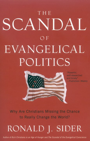 The Scandal of Evangelical Politics  -     By: Ronald J. Sider