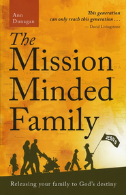 The Mission-Minded Family: Releasing Your Family to God's Destiny - Slightly Imperfect  -              By: Ann Dunagan