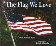 The Flag We Love   -     By: Pam Munoz Ryan     Illustrated By: Ralph Masiello