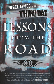 Lesson From The Road: Devotions With Third Day  -              By: Nigel James