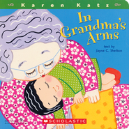 In Grandma's Arms  -     By: Jayne Shelton