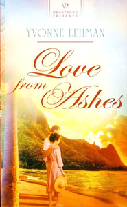 Love from Ashes  -              By: Yvonne Lehman
