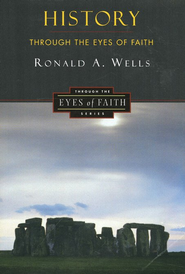 History Through the Eyes of Faith   -     By: Ronald A. Wells
