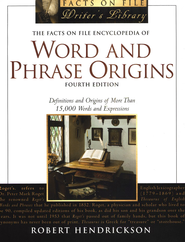 Facts on File Encyclopedia of Word and Phrase Origins, 4th Edition  -     By: Robert Hendrickson