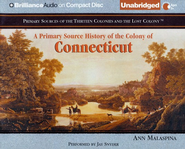 A Primary Source History of the Colony of Connecticut - Unabridged Audiobook on CD  -     By: Ann Malaspina, Jay Snyder