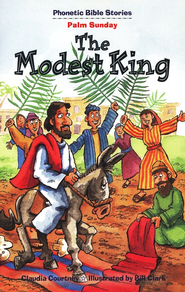 The Modest King: Palm Sunday   -              By: Claudia Courtney, Bill Clark