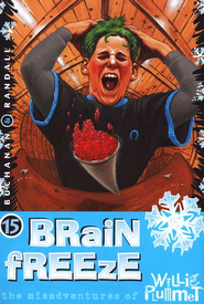 Brain Freeze, Misadventures Of Willie Plummet #15   -     By: Paul Buchanan, Rod Randall