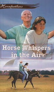 Horse Whispers in the Air, Horsefeathers Series #3   -              By: Dandi Daley Mackall