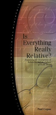 Is Everything Really Relative?   -     By: Paul Copan